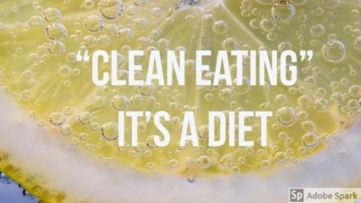 """Clean Eating"" – It's a Diet"