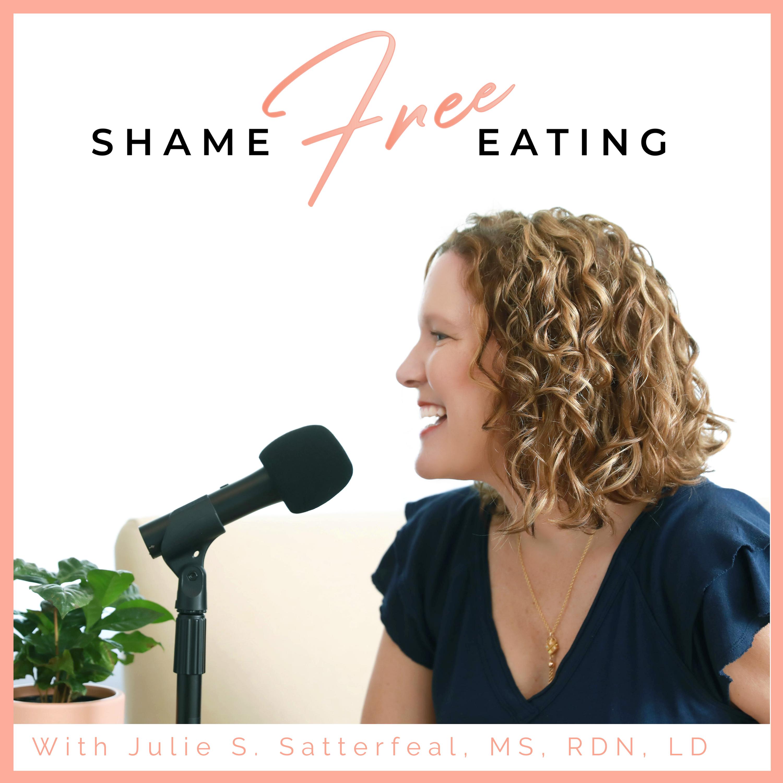 Shame Free Eating Podcast Image 2021
