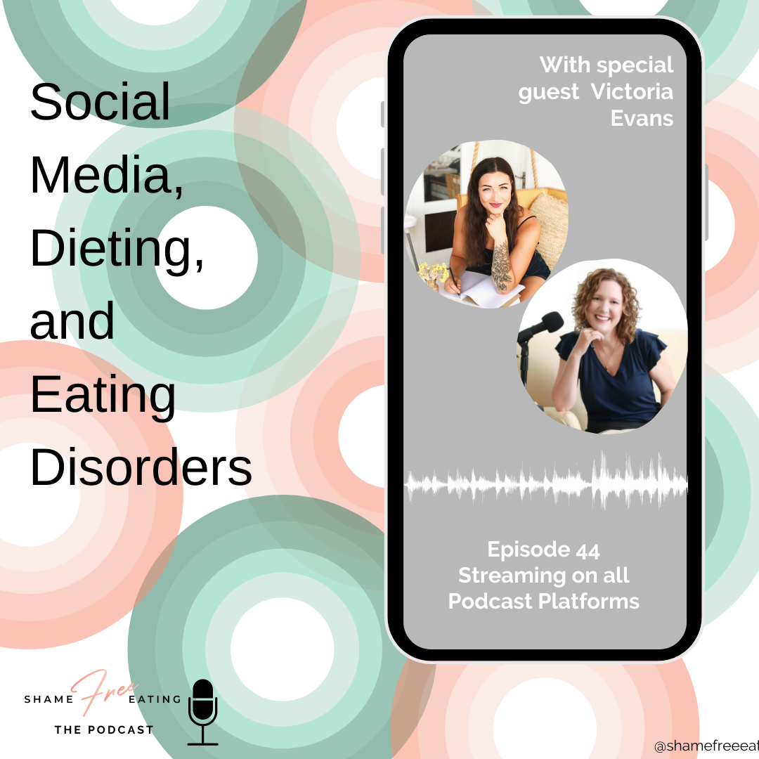 Social Media, Dieting, and Eating Disorders with Victoria Evans
